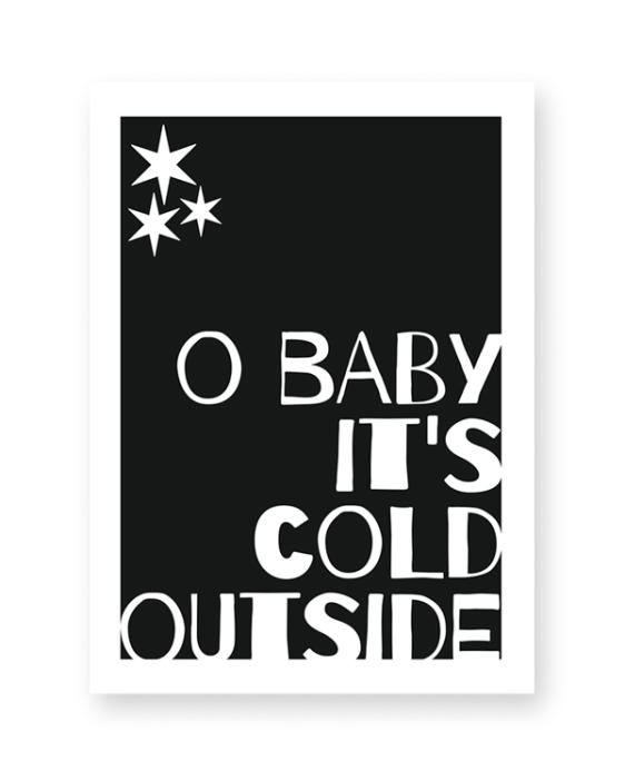 Zwart-Wit Quote Kerstposters - baby its cold outside